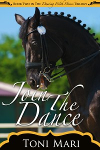 Join the Dance Book 2: The Dancing with Horses Trilogy by Toni Mari