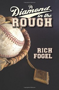 A Diamond in the Rough by Rich Fogel