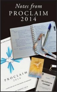 Notes from Proclaim 2014 by Catherine Cavanagh