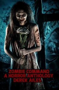 Bargain Book:  Zombie Command: A Horror Anthology by Derek Ailes