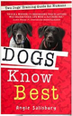 Dogs Know Best: Two Dogs' Training Guide for Humans by Angie Salisbury