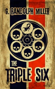 The Triple Six by G. Randolph Miller