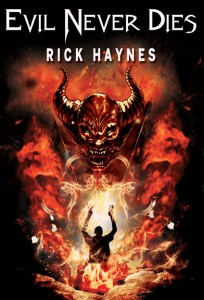 EVIL NEVER DIES by RICK HAYNES