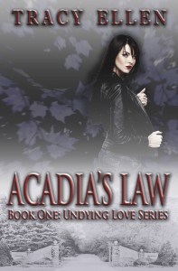 Buyer's Guide: Acadia's Law: Book One, Undying Love Series by Tracy Ellen