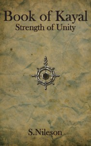 Book of Kayal: Strength of Unity by Stryker Nileson