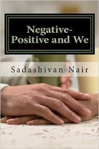 Negative-Positive and We by Sadashivan Nair