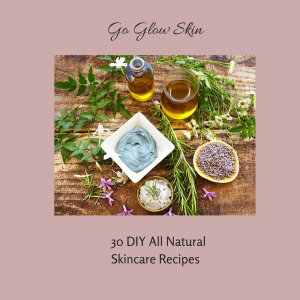 Go Glow Skin: 30 DIY All Natural Skincare Recipes by E. Marie King