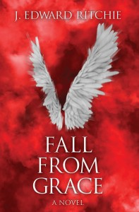 Fall From Grace by J. Edward Ritchie