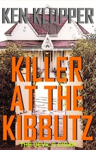Killer at the Kibbutz (The Devil's Cigar) by Ken Klopper