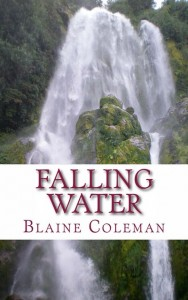 Falling Water- Stories & Poetry by Blaine Coleman