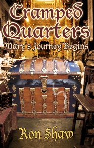Mary's Journey Begins (Cramped Quarters Book 1) by Ron Shaw