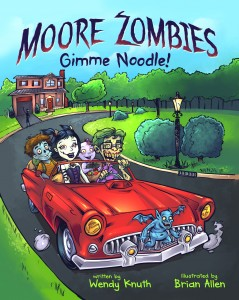 Moore Zombies: Gimme Noodle! by Wendy Knuth