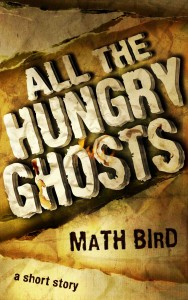 All The Hungry Ghosts by Math Bird