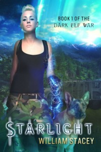 Starlight: Book 1 of the Dark Elf War by William Stacey