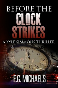 Permafree eBook: Before The Clock Strikes: A Kyle Simmons Thriller by E.G. Michaels