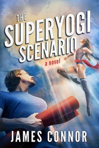 The Superyogi Scenario: Rise of the Unusuals by James Connor