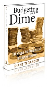 Budgeting on a Dime: 10 Steps to Financial Independence by Diane EM Tegarden