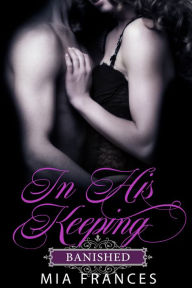 Bargain Book:  IN HIS KEEPING: BANISHED by Mia Frances