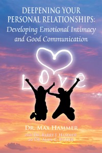FEATURED BOOK: Deepening Your Personal Relationships: Developing Emotional Intimacy and Good Communication