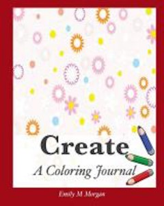 Buyer's Guide: Create: A Coloring Journal by Emily M Morgan
