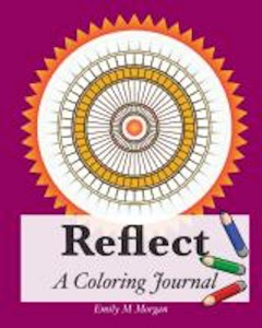 Buyer's Guide: Reflect: A Coloring Journal by Emily M Morgan