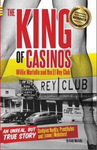 The King of Casinos: Willie Martello and the El Rey Club by Andy Martello