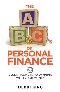 The ABC's of Personal Finance by Debbi King