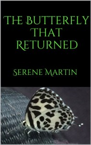 The Butterfly That Returned by Serene Martin