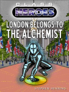 Buyer's Guide: Class Heroes 4: London Belongs to the Alchemist by Stephen Henning