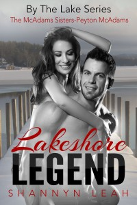 Lakeshore Legend (By The Lake: The McAdams Sisters, Book Two) by Shannyn Leah