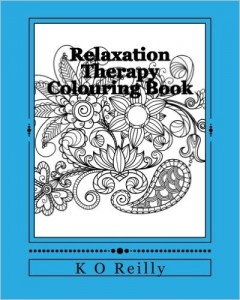 FEATURED BOOK: Relaxation Therapy Colouring Book by K. O Reilly