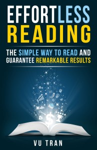 Effortless Reading: The Simple Way to Read and Guarantee Remarkable Results by Vu Tran