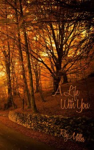 A Life With You by Roy Miller