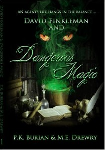 Buyer's Guide: David Finkleman and Dangerous Magic by PK Burian