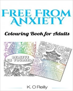 FEATURED BOOK: Free From Anxiety – Colouring Book for Adults by K. O Reilly