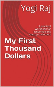 My First Thousand Dollars by Yogi Raj