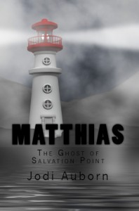 Matthias: The Ghost of Salvation Point by Jodi Auborn