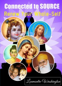 Connected to Source Renew Your Whole Self by Lonmontre Washington