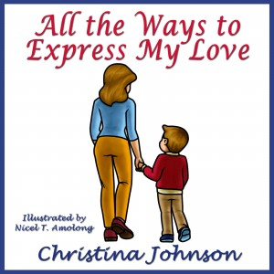 All the Ways to Express My Love by Christina Johnson