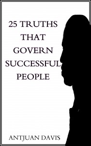 Bargain Book:  25 Truths That Govern Successful People by Antjuan Davis