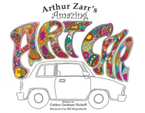 Arthur Zarr's Amazing Art Car by Cathey Graham Nickell