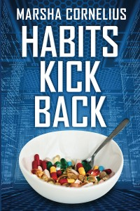 Habits Kick Back by Marsha Cornelius