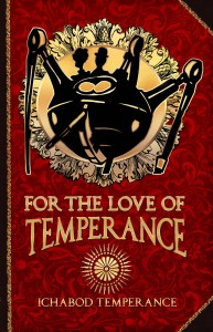 For the Love of Temperance by Ichabod Temperance
