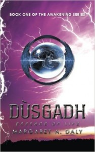 Dusgadh: Essence Of Life(Book One of The Awakening Series) by Margaret A. Daly
