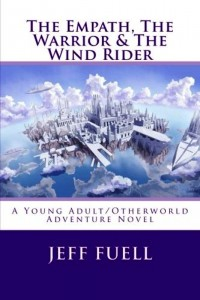 The Empath, the Warrior & the Wind Rider by Jeff Fuell