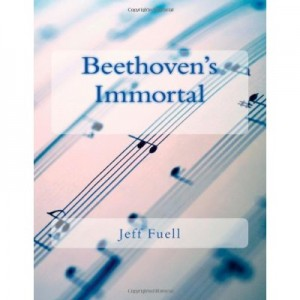 Beethoven's Immortal by Jeff Fuell