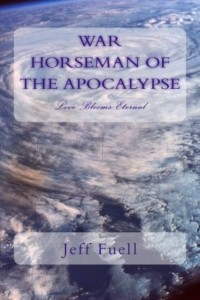 WAR: Horseman of the Apocalypse – Love Blooms Eternal by Jeff Fuell