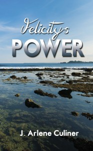 Felicity's Power by J. Arlene Culiner