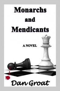 Monarchs and Mendicants by Dan Groat
