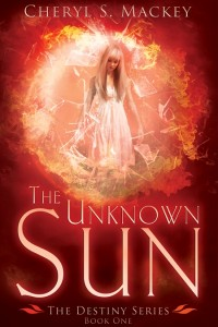 The Unknown Sun by Cheryl S. Mackey by Cheryl S. Mackey